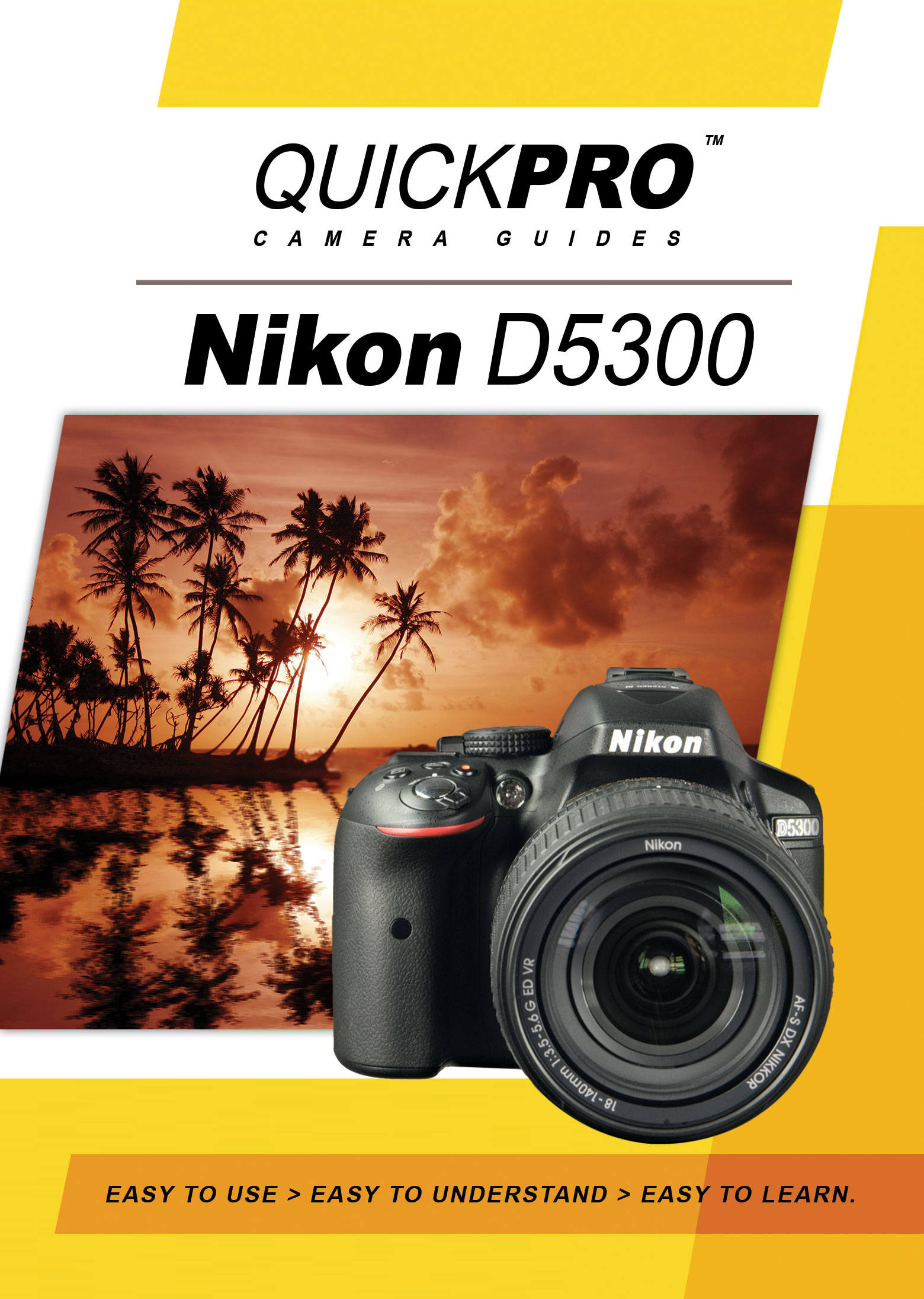 Nikon D5300 Instructional Camera Guide By QuickPro